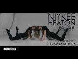 choreography by ELIZAVETA REDKINA (Niykee Heaton Woosah)