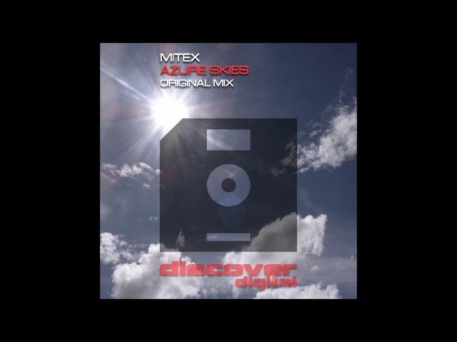 Mitex - Azure Skies (Original Mix)