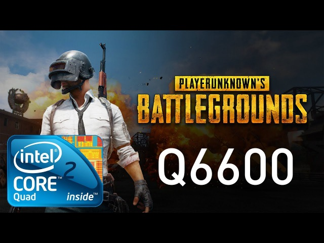 PlayerUnknown's Battlegrounds - Intel Core 2 Quad Q6600 Zotac 1050ti 4GB OC FullHD