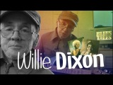 Willie DIXON. I'am the BLUES!