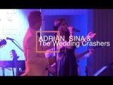 Adrian Sina &amp The Wedding Crashers - Kamelia ( nunta Bucuresti )