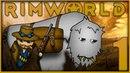 Неплохое начало! 1 • Rimworld Alpha 18. Четвертый сезон