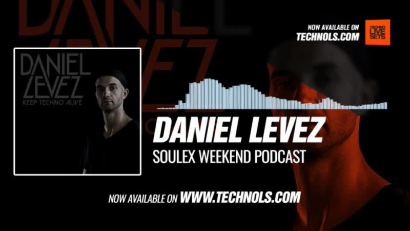 @daniel_levez - Soulex Weekend Podcast 29-12-2017 Music Periscope Techno