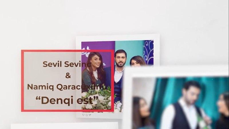 Namiq Qaraçuxurlu ft Sevil Sevinc - Denqi est?