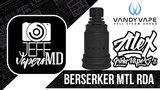 Berserker MTL RDA l by Vandy Vape & Alex VapersMD l Full HD Review l Обзор