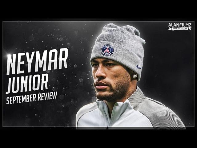 Neymar Jr - September 2017 - Skills, Goals Assists - HD