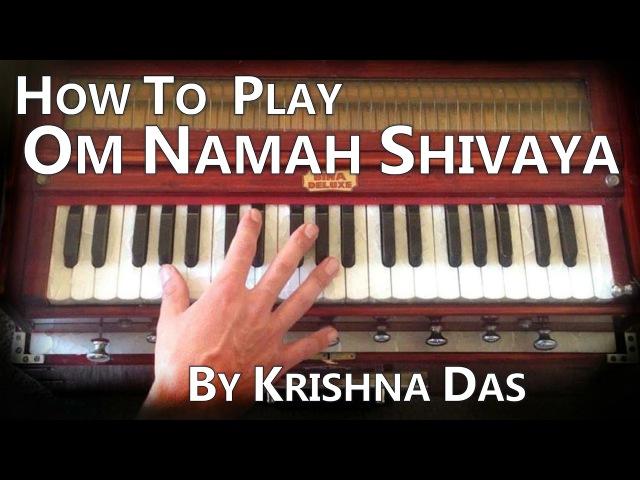 Learn Kirtan - Om Namah Shivaya by Krishna Das on Harmonium