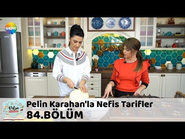 Pelin Karahan'la Nefis Tarifler 84.Bölüm (11 Ocak 2018)