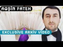 Aqshin Fateh Necedir Sensiz Exclusive Arxiv Video