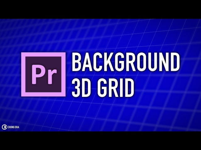 Free Preset! Background 3D Grid tutorial for Adobe Premiere Pro by Chung Dha