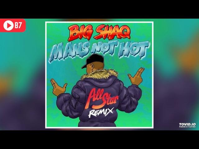 Man's Not Hot - All Star MC Remix (Lethal Bizzle, Chip, JME, Krept Konan) @B7_Network