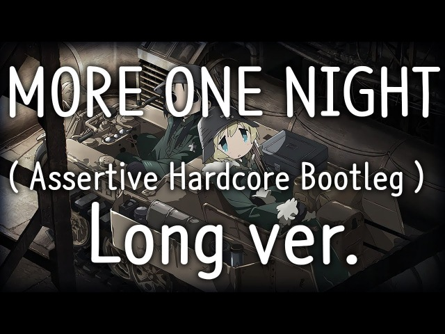 Shoujo Shuumatsu Ryokou ED - More One Night ( Assertive Hardcore Bootleg ) [Long ver.]
