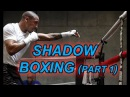 TOP Fighters Shadow Boxing (part 1)