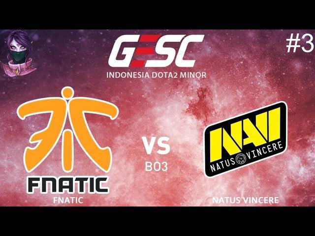 EPIC NaVi vs Fnatic RU 3 (bo3) GESC Minor 17.03.2018