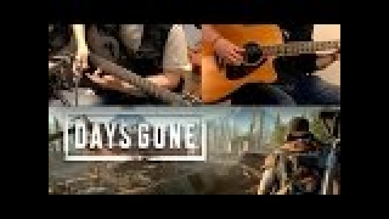 Days Gone Trailer Main Theme Acoustic Guitar Cover