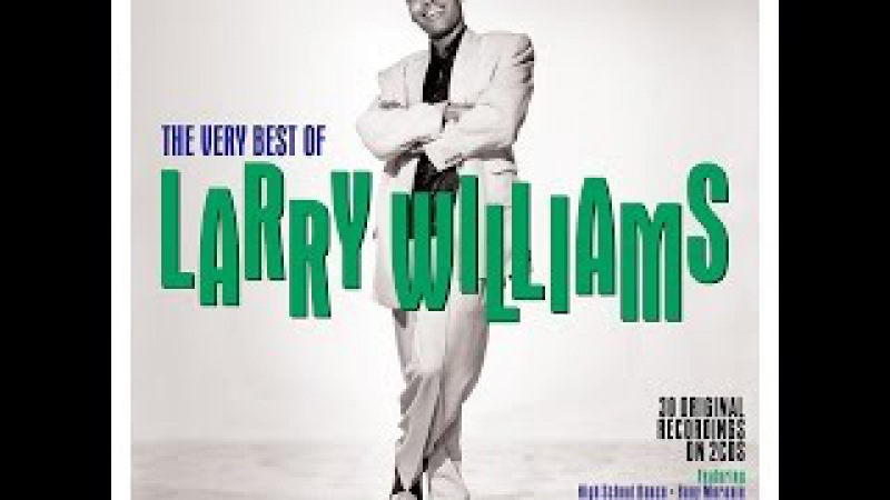 Larry Williams - The Very Best Of (One Day Music) [Full Album]