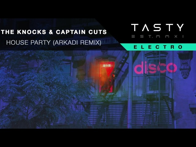 The Knocks Captain Cuts - House Party (Arkadi Future Filth Remix) » Freewka.com - Смотреть онлайн в хорощем качестве