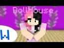 Melanie Martinez - Dollhouse (MINECRAFT MUSIC VIDEO)