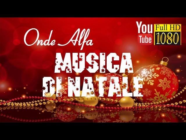 3 ore 🎄 Onde Alfa 🎄 Allegra Musica di Natale 🎄 Felice Anno Nuovo 2018 🎄 Musica Rilassante