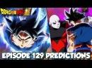 Dragon Ball Super Episode 129 Predictions! Limits Super Surpassed! Ultra Instinct Mastered!