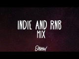 Indie &amp RNB Music Mix - Vol. 1 Ethereal