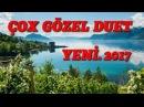 COX GOZEL DUET HAMINI HEYRAN ETDI SUPER IFA SUPER SEIR DINLEMEYE DEYER