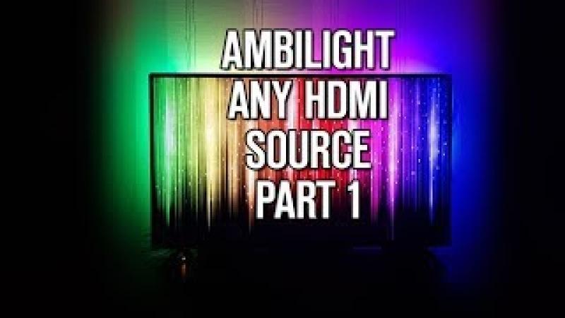 Ambilight на телевизор для любого HDMI видеосигнала. Часть 1 - теория.