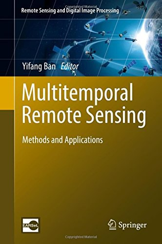 Multitemporal Remote Sensing Methods Applications