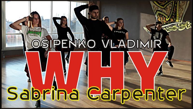 Sabrina Carpenter - Why | choreography Vladimir Osipenko