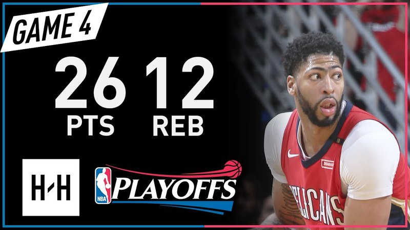 Anthony Davis Full Game 4 Highlights Warriors vs Pelicans 2018 NBA Playoffs - 26 Pts, 12 Reb!