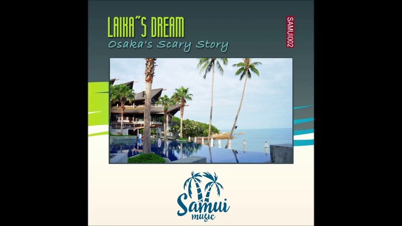 Laika's Dream Osaka's Scary Story Original Mix