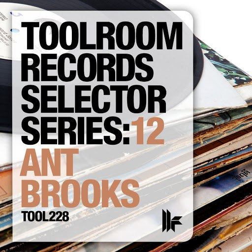 Ant Brooks альбом Toolroom Records Selector Series: 12 Ant Brooks