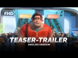 ENG | Тизер-трейлер: «Ральф против интернета» / «Ralph Breaks the Internet: Wreck-It Ralph 2», 2018
