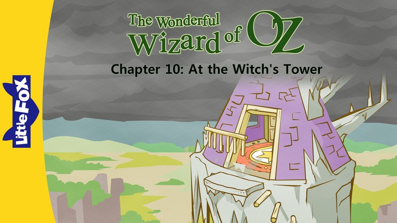 The Wonderful Wizard of Oz 10: At the Witch's Tower | Level 6 | By Little Fox