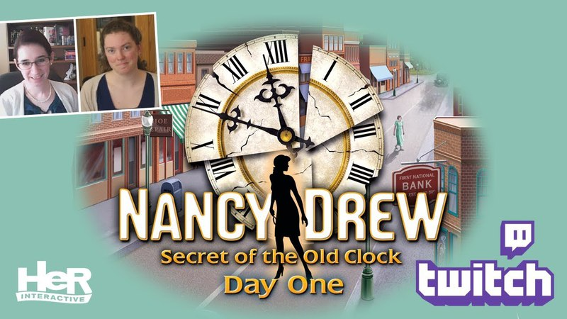 Nancy Drew Secret of the Old Clock Day One Twitch HeR Interactive