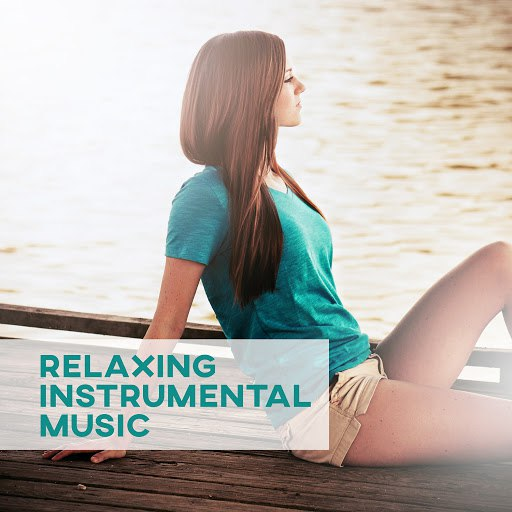 Instrumental альбом Relaxing Instrumental Music – Ultimate Relaxation, New Age Music, Ambient Instrumental Music