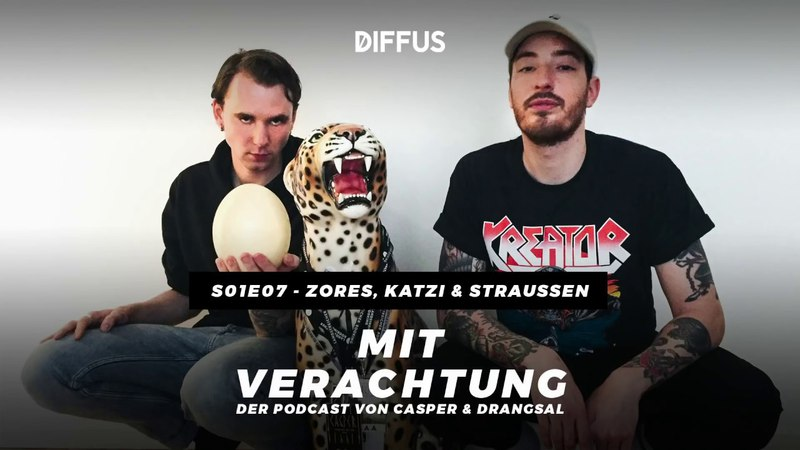 MIT VERACHTUNG - s01e07 - Zores, Katzi Straussen | Der Podcast von Drangsal Casper