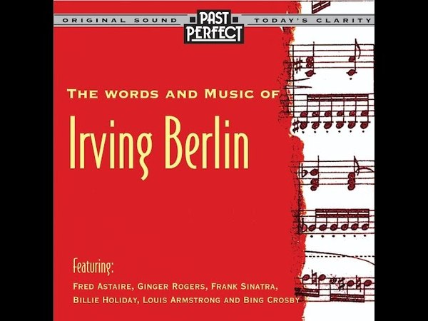 The Words and Music of Irving Berlin - From the 30s 40s (Past Perfect) [Full Album]
