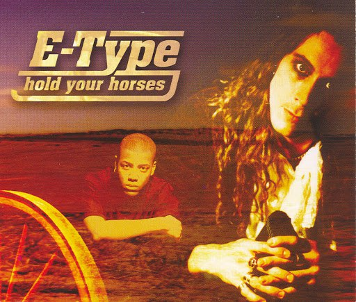 E-type альбом Hold Your Horses