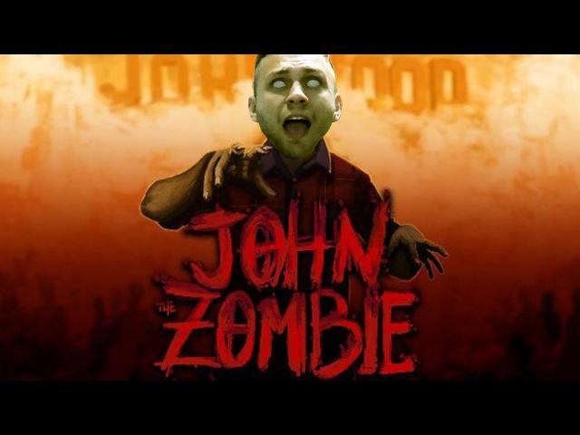 ТЯЖЕЛО БЫТЬ МЕРТВЫМ | John, The Zombie