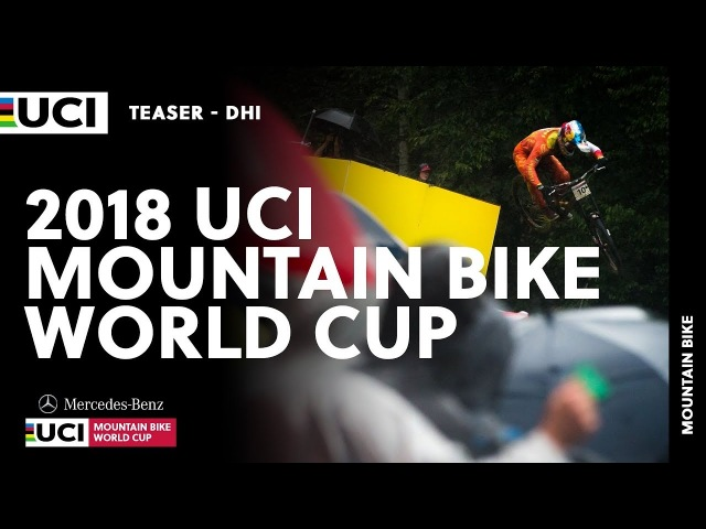 2018 Mercedes-Benz UCI Mountain bike World Cup - DHI Teaser