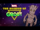 The Science of Groot -- The Science of Marvel