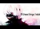 [AMV] Tokyo Ghoul- All these things i hate! :::BERIAL´S AMV:::