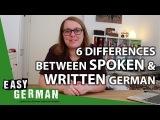 6 Differences between Written and Spoken German   Easy German 234