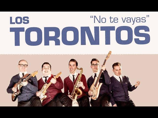 """Los Torontos """"No Te Vayas"""" - Official Videoclip"""