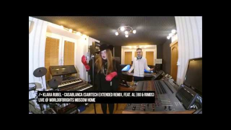 Klara Rubel Sairtech LIVE @ WorldOfBrights Moscow Home [Casablanca (Sairtech Extended Remix)]