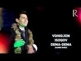Zamin SHOU - Vohidjon Isoqov - Dema-dema Вохиджон Исоков - Дема-дема