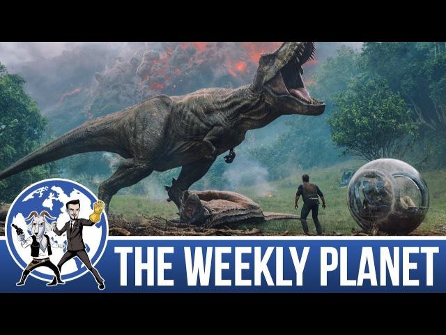 Jurassic World Fallen Kingdom Trailer - The Weekly Planet Podcast