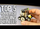 Top 5 Homemade Arduino Projects