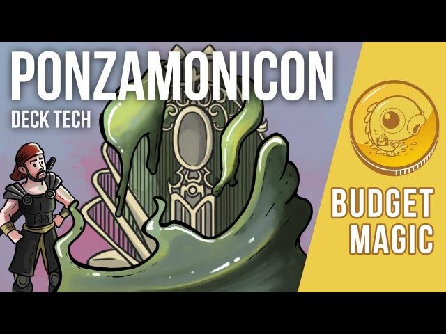 Budget Magic: $99 (53 Tix) Modern Ponzamonicon (Deck Tech)